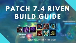 Patch 7.4 Riven Build Guide (Items, Runes, Masteries)