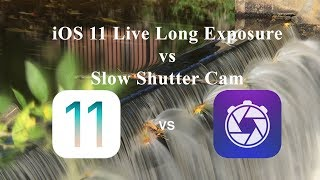 iOS 11 Live Photo vs Slow Shutter Cam