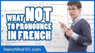 Improve Your French Pronunciation - What NOT to pronounce!