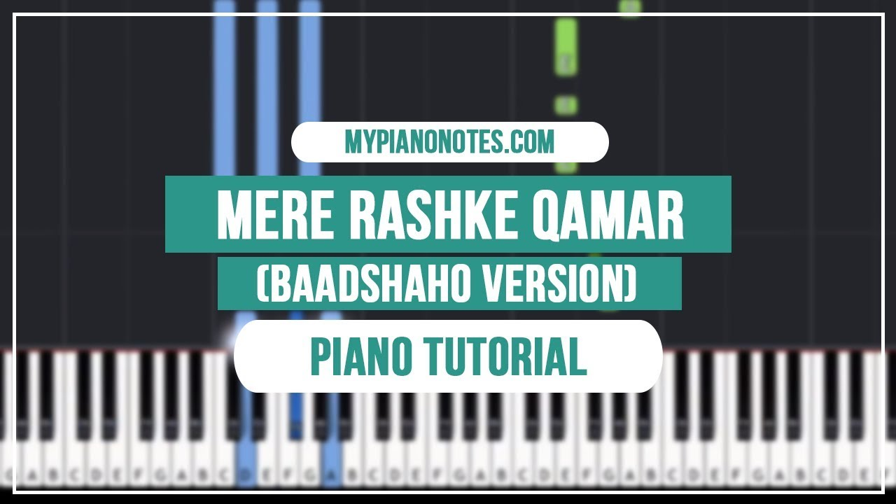 Mere Rashke Qamar Piano Notes & Chords - With Easy Video