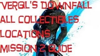 DmC - Vergils Downfall - Mission 2 All Collectibles (All Lost Souls, Cross Fragments, Crosses)