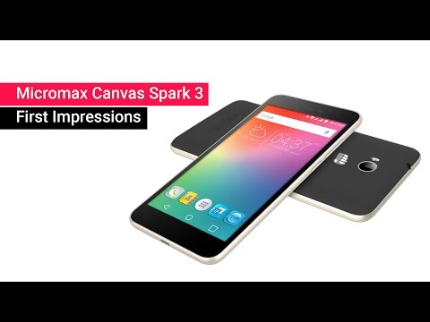 Micromax Canvas Spark 3 First Impressions