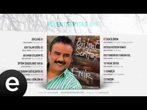 Ah Babam Sağ Olsaydı (Bülent Serttaş) Official Audio #ahbabamsağolsaydı #bülentserttaş - Esen Müzik