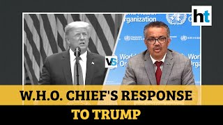 WHO chief responds after Trump 'terminates' ties with UN body amid Covid