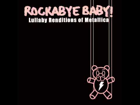 Enter Sandman - Lullaby Renditions of Metallica - Rockabye Baby!