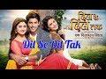 Dil Se Dil Tak Lyrics - Lagu India Terbaru  2018 Terpopuler