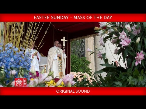 Pope Francis - Easter Sunday - Mass of the day 2019-04-21