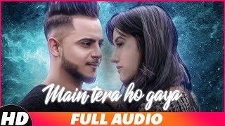 Main Tera Ho Gaya (Full Audio) - MILLIND GABA   Music MG   Latest Punjabi Song 2018   Speed Records