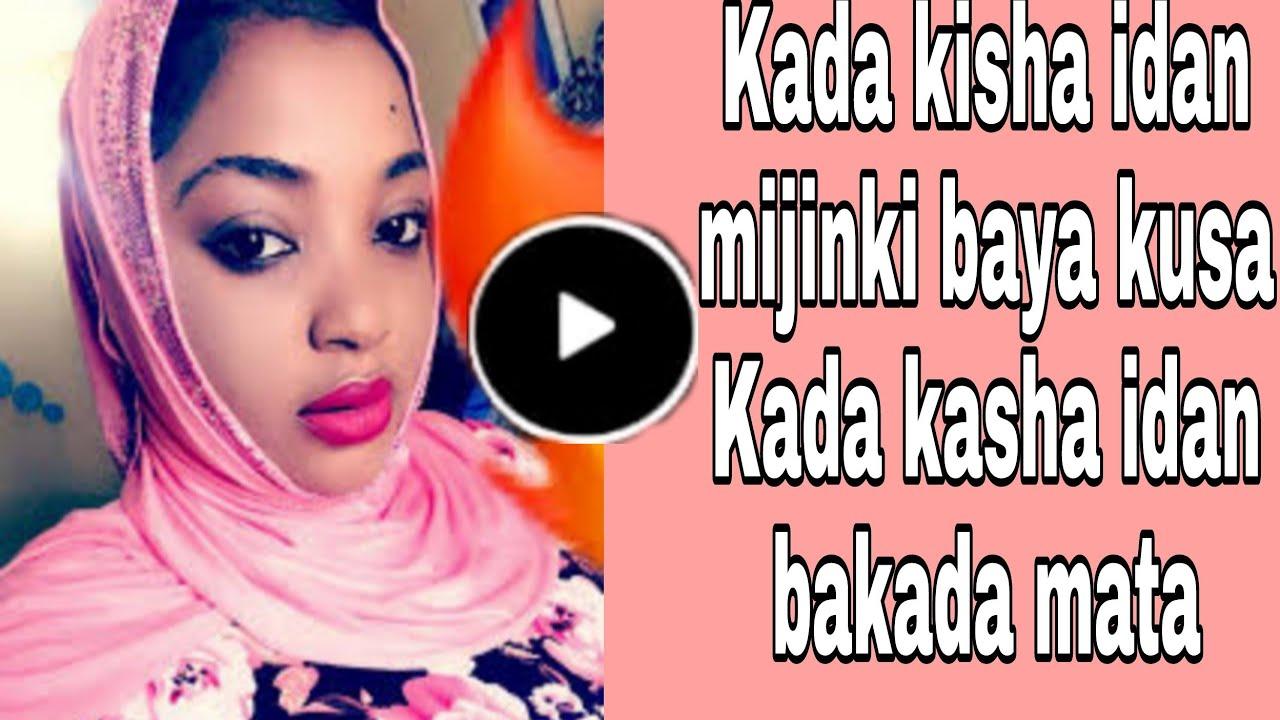 Download Kada kisha idan mijinki baya gari kaima idan bakada mata karkasha