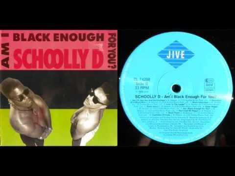 SCHOOLLY D - Am I Black Enough For You? (LP) / Side B - 1989