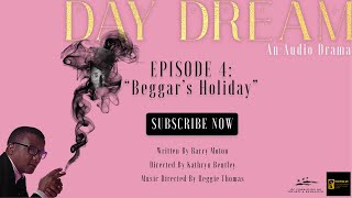 "Day Dream 104: ""Beggar's Holiday"""