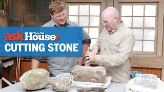 How to Cut Stone with Hand Tools | Ask This Old House