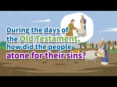 [weekend Bible Verse]During The Days Of The Old Testament, How Did The People Atone For Their Sins?