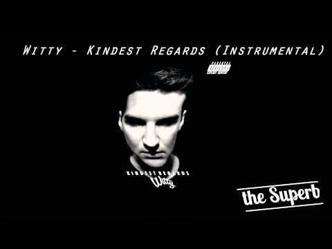 Witt - Kindest Regards (Prod. Dan Haynes) (Instrumental)
