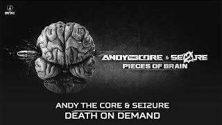 Video Andy The Core & Sei2ure - Death on demand (Brutale 021) download MP3, 3GP, MP4, WEBM, AVI, FLV Oktober 2017