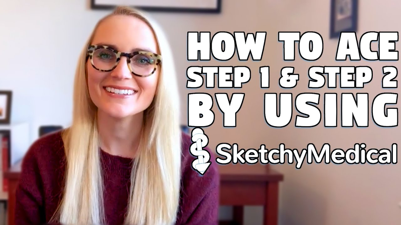 How to use SketchyMedical to Ace USMLE Step 1 & Step 2