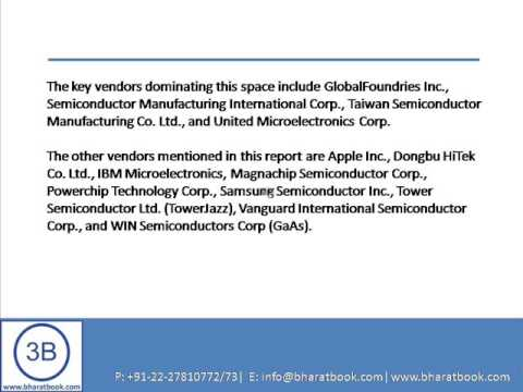 Bharat Book Presents : Global Semiconductor Foundry Market 2012 2016