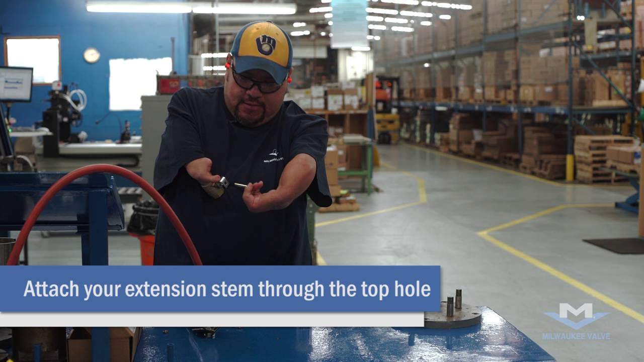 Milwaukee Valve Company Installing a Stem Extension on a Bronze Ball Valve