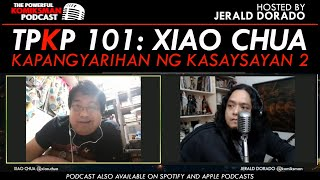 TPKP 101:  Xiao Chua | Kapangyarihan ng Kasaysayan 2