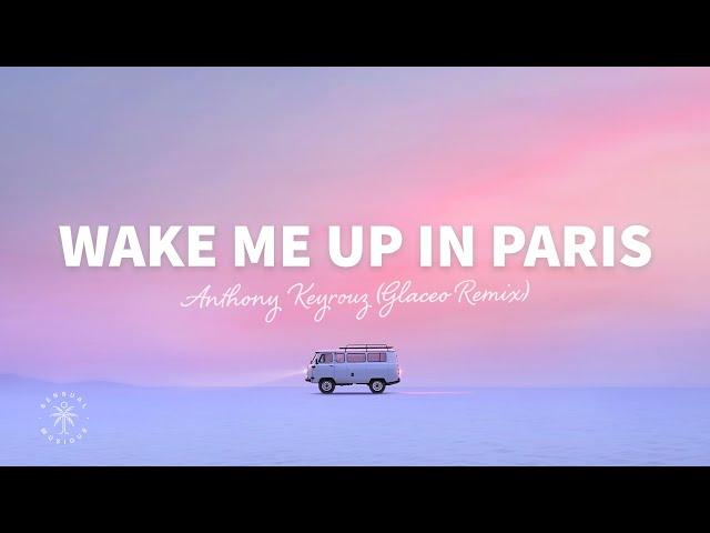 Anthony Keyrouz & Paradigm - Wake Me Up In Paris (Lyrics) Glaceo Remix