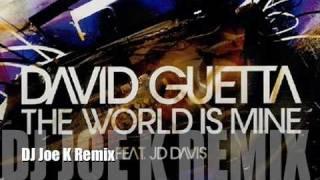 David Guetta - The World is Mine - DJ Joe K 2010 Remix