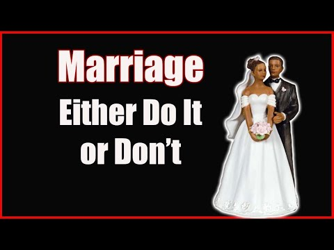 If You Don't Want to Get Married...Don't Get Married