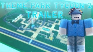 [ROBLOX] Theme Park Tycoon 2 TRAILER