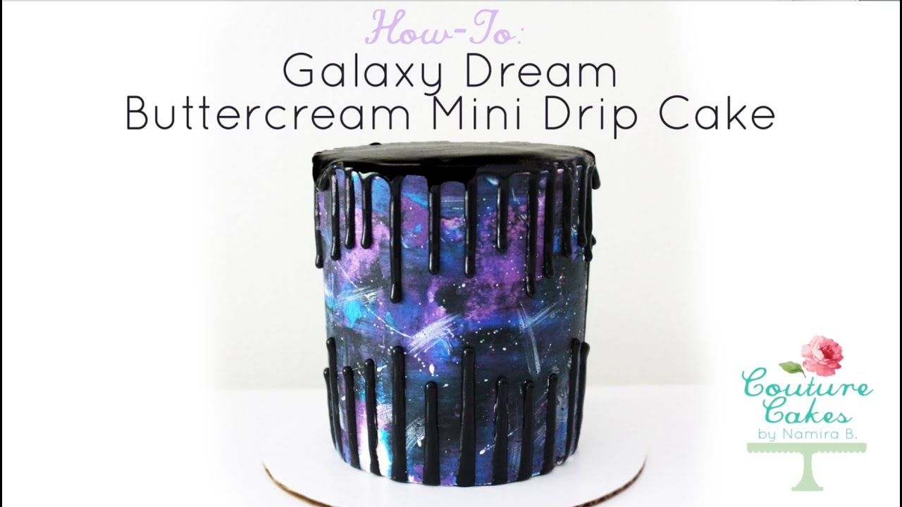 Galaxy Buttercream Douple Drip Cake Tutorial Youtube