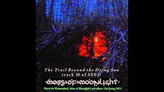 Watch Moss Of Moonlight The Trail Beyond The Dying Sun video