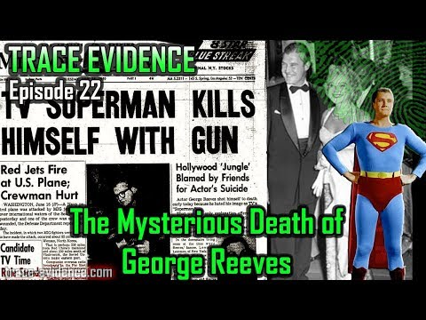 Trace Evidence  022  The Suspicious Death of George Reeves
