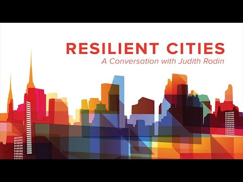 Resilient Cities: A Conversation with Judith Rodin