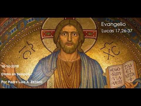 Evangelio del Día Viernes -  Lc 17, 26-37 - 16 Noviembre