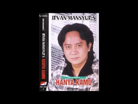 Hanya Kamu / Irvan Mansyue S (Original)