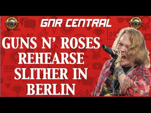 Guns N' Roses BREAKING NEWS: Slither Rehearsed in Berlin, Germany With Axl Rose!