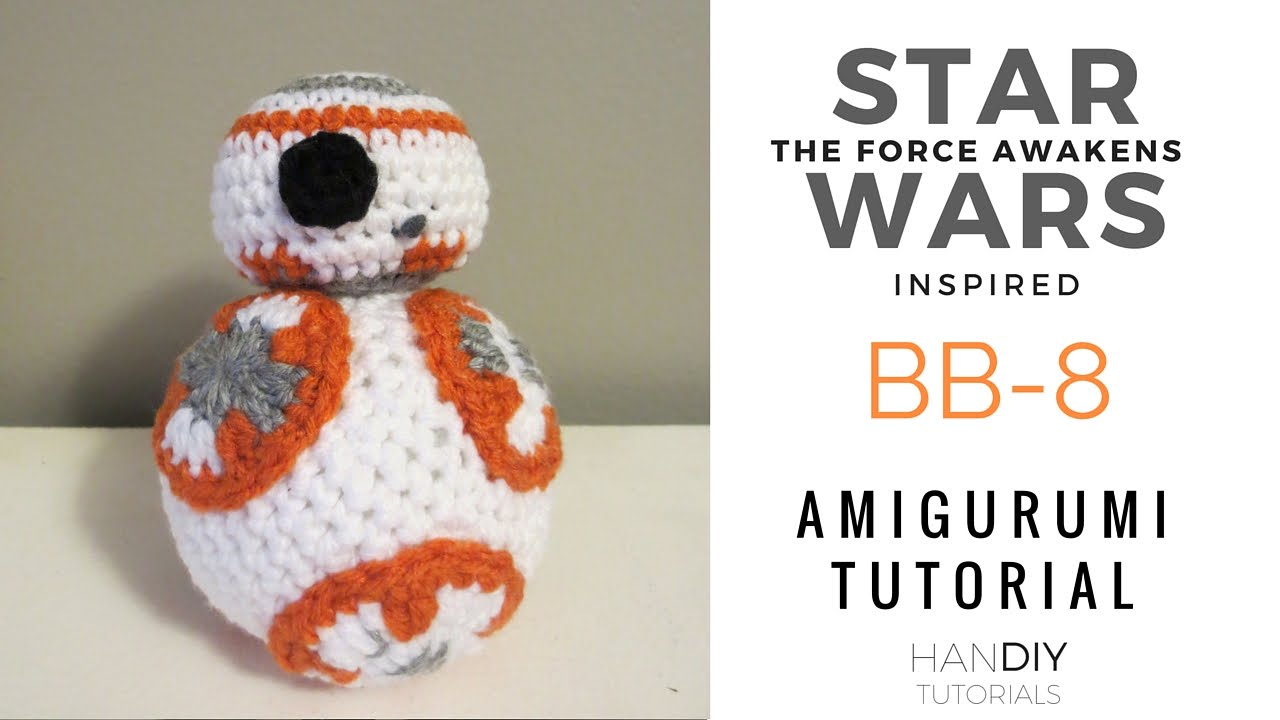 BB-8 Stuffed Toy Amigurumi Crochet Tutorial: Part 1 - YouTube