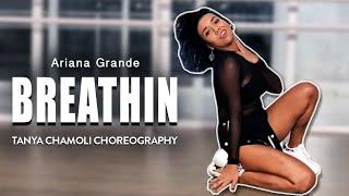 Ariana Grande - Breathin | Tanya Chamoli Dance Choreography | Concept & Character Class Video
