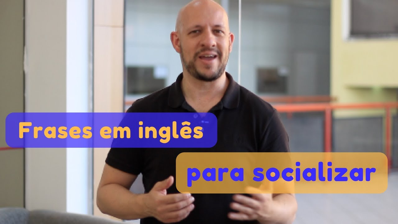 Frases Em Inglês: Frases Em Inglês Para Socializar