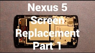 Nexus 5 How To Change The LCD Screen Part 1 - Replacement