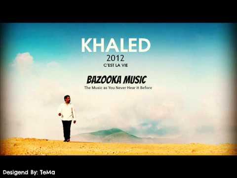 C'est la vie - Cheb Khaled 2012