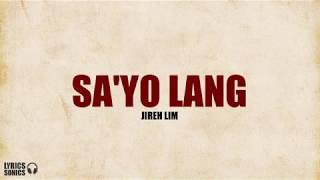 Jireh Lim - Sa'yo Lang (Lyrics)