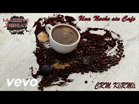Crm Kӧrmᾶ Una Noche Sin Cafe Youtube