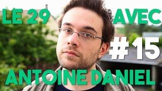 LE 29 AVEC ANTOINE DANIEL #15