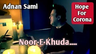 Gambar cover Adnan Sami Singing live   Noor E Khuda   Hope For Corona