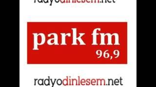 Park Fm Canlı Yayın Dinle - Online Radyo Park - radyodinlesem.net