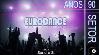 EURODANCE ANOS 90'S VOL:2 DJ SANDRO S.