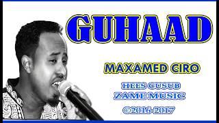 guhaad maxamed ciro hees cusub ᴴᴰ 2016 2017