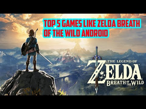 Top 5 Games Like Zelda Breath Of The Wild Android