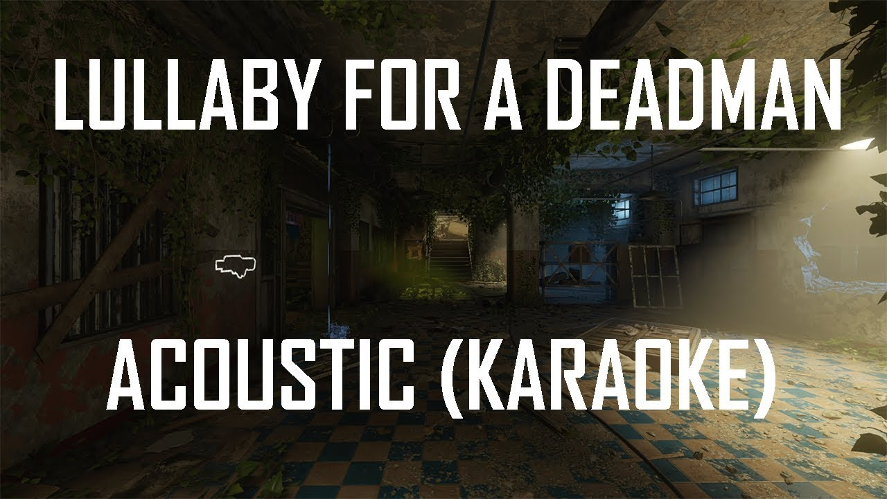 Lullaby For A Deadman Acoustic Cover No Vocals Karaoke Youtube