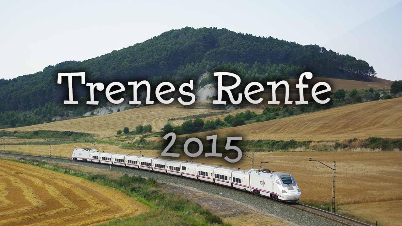 Trenes Renfe 2015 - YouTube - photo#20