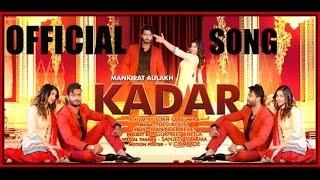 kadar | Mankirt Aulakh ||Official Song|| New Punjabi Song 2016 | Allswag songs